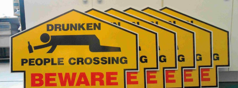 Sign 3 | Drunken People Crossing - Beware